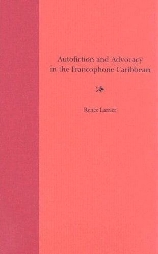 tautofiction and advocacy in the francophone caribbeanii